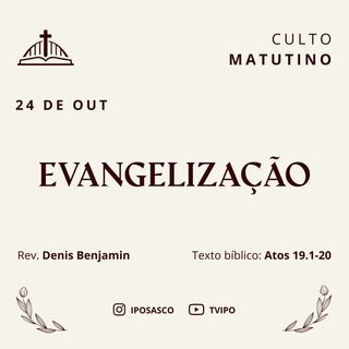 Evangelização (Atos 19.1-20) - Rev Denis Benjamin