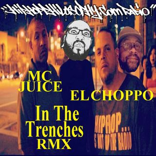 MC JUICE and El Choppo - In The Trenches - EXCLUSIVE EL CHOPPO MIX