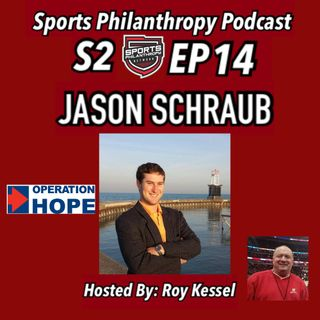 S2:EP14 Jason Schraub, Operation HOPE