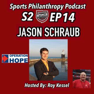 S2:EP14 Jason Schraub, Operation HOPE