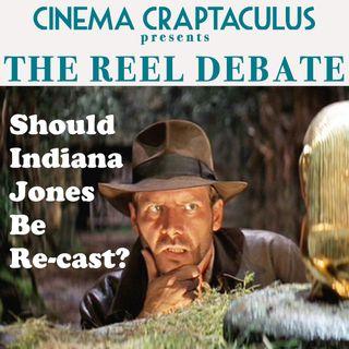 """REEL DEBATE 04: """"Should Indiana Jones Be Recast?"""""""