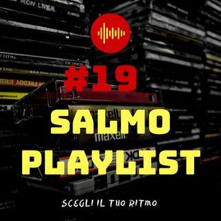 #19 - Salmo Playlist