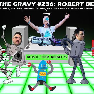 Pass The Gravy #236: Robert Delong