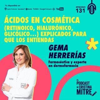 Ácidos en cosmética (retinoico, hialurónico, glicólico…) explicados para que los entiendas con Gema Herrerías. Episodio 131