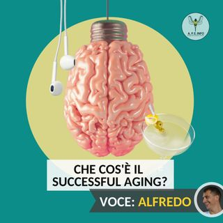 Che cos'è il Successful Aging?