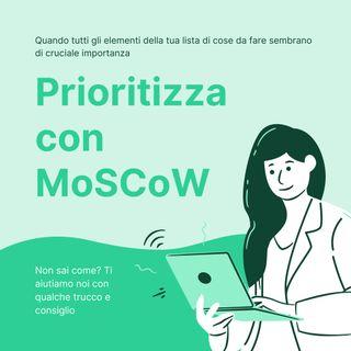 Metodi di prioritizzazione: MoSCoW