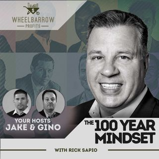 WBP - The 100 Year Mindset with Rick Sapio