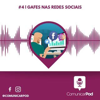 ComunicarPod #4 | Gafes nas redes sociais