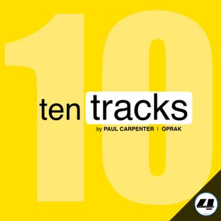 TEN TRACKS ep. 9 by Paul Carpenter