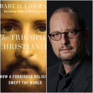 The Triumph of Christianity: A Conversation with Bart Ehrman