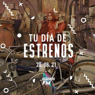 SignosFM #TuDíaDeEstrenos Brillante tercera semana de agosto