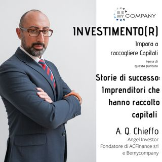 INVESTIMENTO(R) : Storie di successo: Imprenditori che hanno raccolto capitali_Part.2