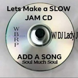 WBRP..... Slow Jams CD (Soul Much Soul)  (Pt 1)   #SlowJams #Soul #RnB