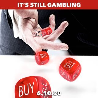 It's Not investing, it's Gambling