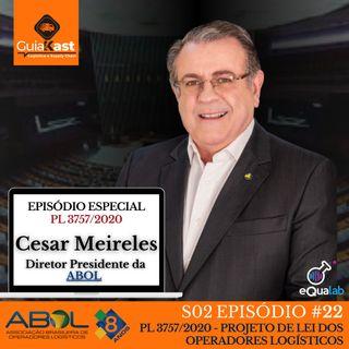Episódio ESPECIAL - Cesar Meireles Diretor Presidente da ABOL (PL 3757/2020)