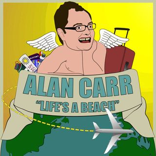 Alan Carr's 'Life's a Beach'