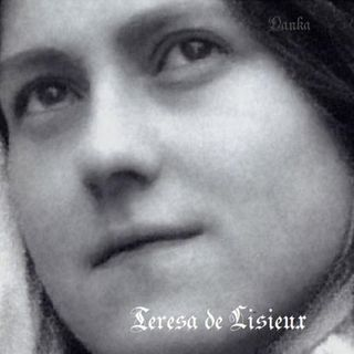 HISTORIA DE UN ALMA  Parte 2. Teresa de Lisieux.