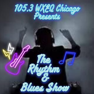 105.3 WXEQ PPresents Rhythm & Blues Show