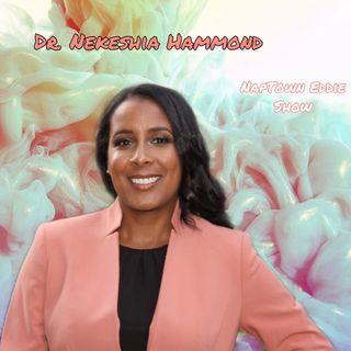 Dr. Nekeshia Hammond w/NapTown Eddie