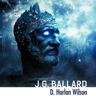 Special Report: D. Harlan Wilson on J.G. Ballard
