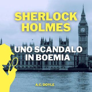 Sherlock Holmes uno scandalo in boemia A.C. Doyle audioracconto completo