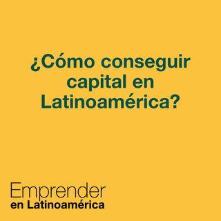 1 -  Cómo conseguir capital en Latinoamérica