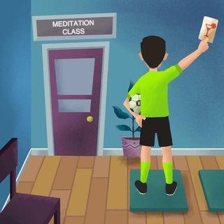 #2 Chissà se gli arbitri fanno meditazione