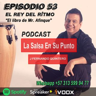 "EPISODIO 53-EL REY DEL RÍTMO ""Willie Rosario"""