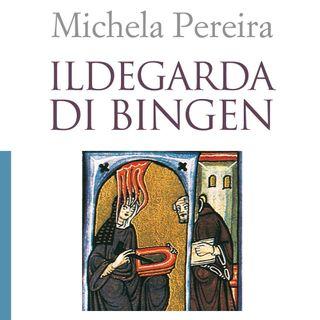 """Michela Pereira """"Ildegarda di Bingen"""""""