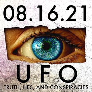 UFOs: Truth, Lies, and Conspiracies | MHP 08.16.21.