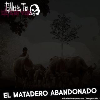 01 - El Matadero Abandonado