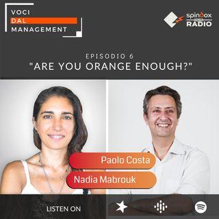 Episodio 6 - ARE YOU ORANGE ENOUGH? - Intervista a Nadia Mabrouk, HR Recruiting Manager di Spindox