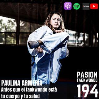 Paulina Armería: Antes que el taekwondo están tu cuerpo y tu salud
