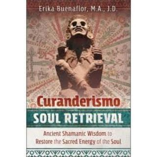 Curanderismo: What is a Soul Retrival?