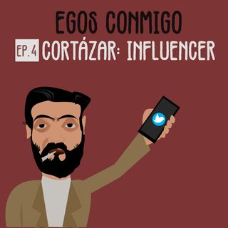 04: Julio Cortázar: Influencer
