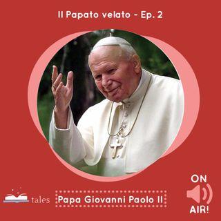 Skill Tales - Il Papato velato (2° Episodio) - Karol Wojtyla, Papa Giovanni Paolo II  (A cura di Alessandro Gnocchi)