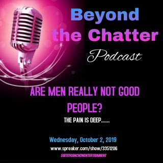Are Men Really Not Good People?   S2 EP29