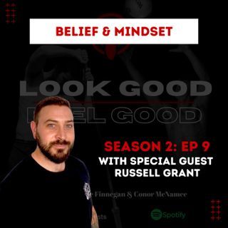 S2 Episode 9: Mindset & Building Self Belief With Special Guest Russell Grant