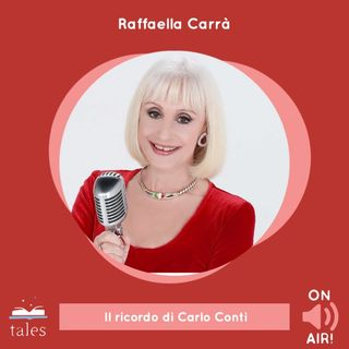 Skill Tales - Raffaella Carrà, il ricordo di Carlo Conti