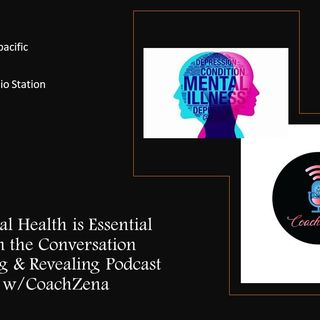 3/9/21 EP 25 Healing & Revealing Podcast:  Let's talk about Mental Health
