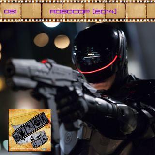 FF: 081: Robocop (2014)