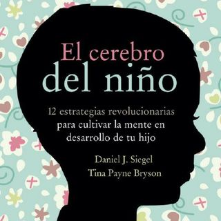 Los berrinches del cerebro inferior y superior. Libro el cerebro del niño p.3 | Podcast 27