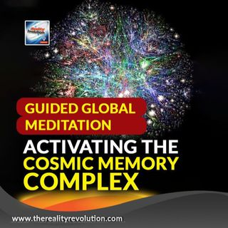 Guided Global Meditation - Activating The Cosmic Memory Complex