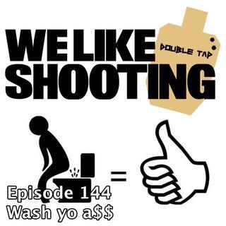 WLS Double Tap 144 - Wash yo a$$
