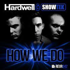 Showtek & Hardwell - How We Do
