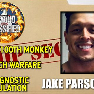 The 100th Monkey - Psych Warfare - The Gnostic Simulation with Jake Parsons