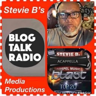 Stevie B's Acappella Gospel Music Blast - (Episode 154)