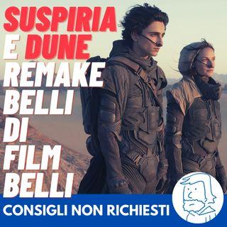 Dune e Suspiria: remake belli di film belli!