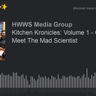 Kitchen Kronicles: Volume 1 - Chapter 5 - Meet The Mad Scientist