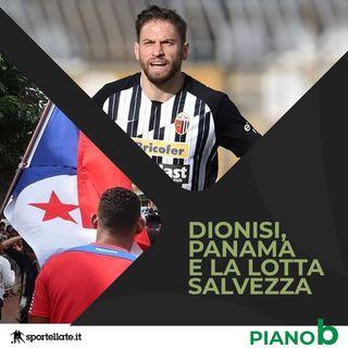 Ep. 6 - Dionisi, Panama e la lotta salvezza